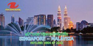DU LỊCH SINGAPORE – MALAYSIA, MỘT HÀNH TRÌNH HAI ĐIỂM ĐẾN 2020